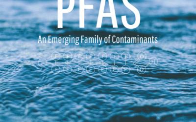 An Emerging Family of Contaminants: PFAS
